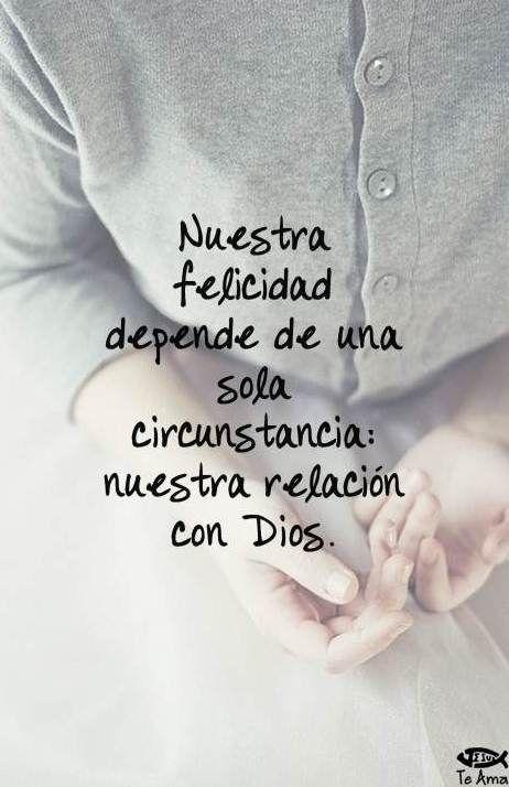 Tu felicidad depende de tu relación con Dios facebook.com/jesusteamamgaministries