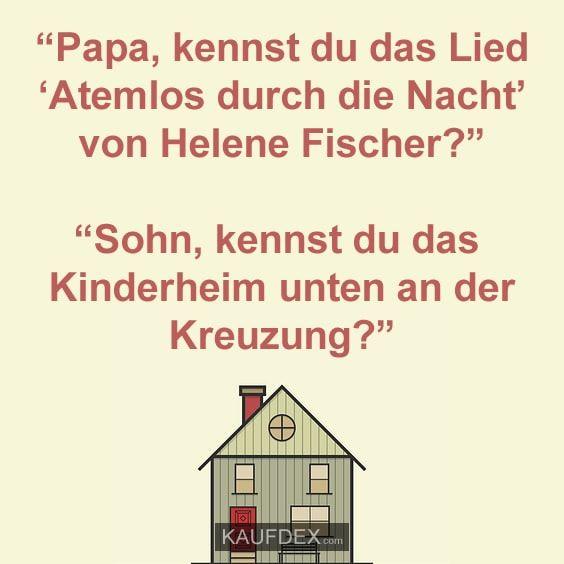 """""""Papa, kennst du das Lied 'Atemlos durch die Nacht' von Helene Fischer? """"Sohn, kennst du das Kinderheim unten der Kreuzung?"""""""