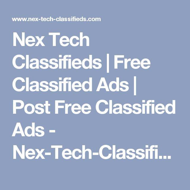 Nex Tech Classifieds | Free Classified Ads | Post Free Classified Ads - Nex-Tech-Classifieds.com