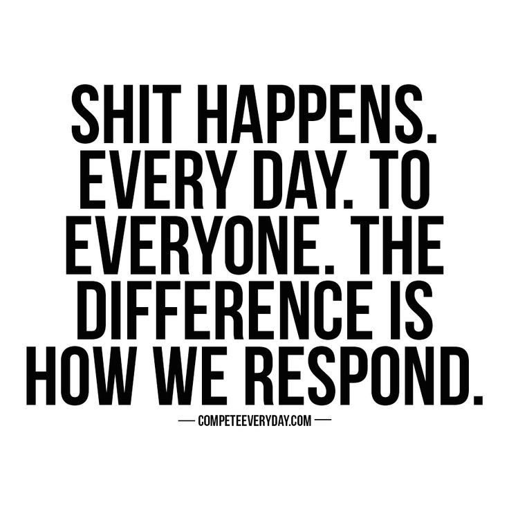 How you respond to circumstances is what defines you - not what happens to you.