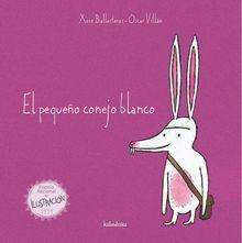 El pequeño conejo blanco   Érase una vez un pequeño conejo blanco. Un día fue a buscar coles a la huerta para hacer un caldo. Cuando el pequeño c
