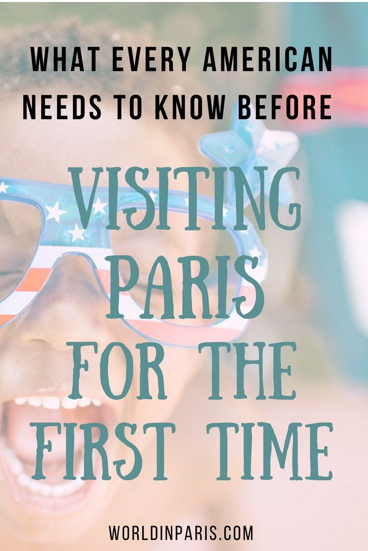 Americans In Paris Things To Know Before Traveling To Paris For The First Time World In Paris Paris Travel Guide Paris Paris Travel Tips