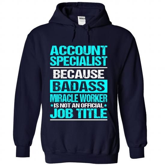 ACCOUNT SPECIALIST T Shirts, Hoodies. Get it here ==► https://www.sunfrog.com/No-Category/ACCOUNT-SPECIALIST-7621-NavyBlue-Hoodie.html?41382