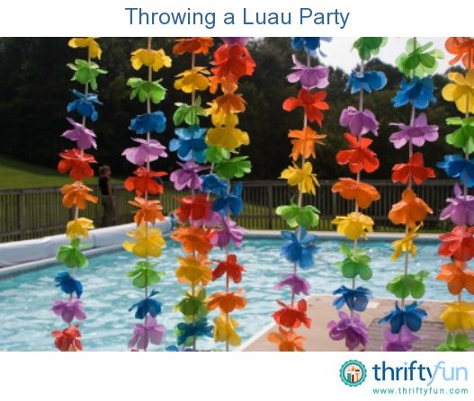 This guide is about throwing a luau party.When you can't make it to the islands, a fun event can have a Hawaiian theme.
