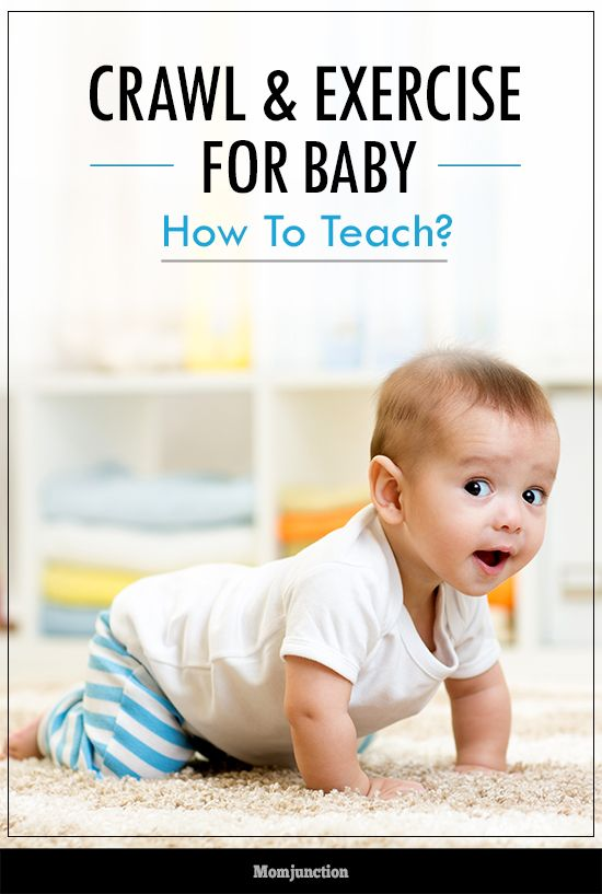 How To Teach Your Baby To Crawl And Exercise?