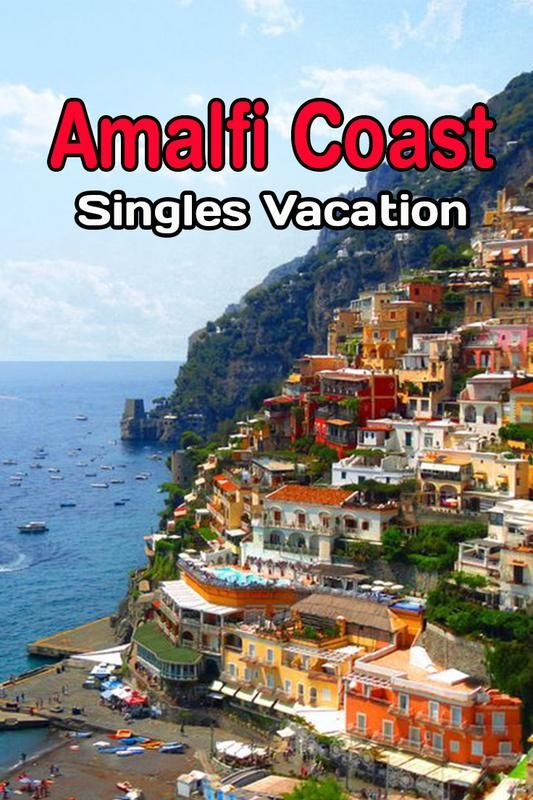 Travel To Amalfi Coast Southern Italy On A Singles Vacations With A Group Of Travelers In Their 40s 50s 60s And 70s