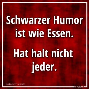 Humor so schwarz... - Lustige Sprüche