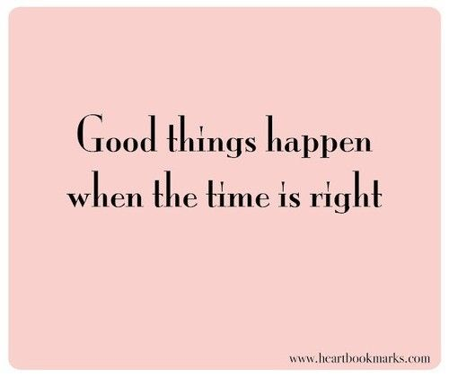 Good Times Quotes: Best 25+ Timing Is Everything Ideas On Pinterest