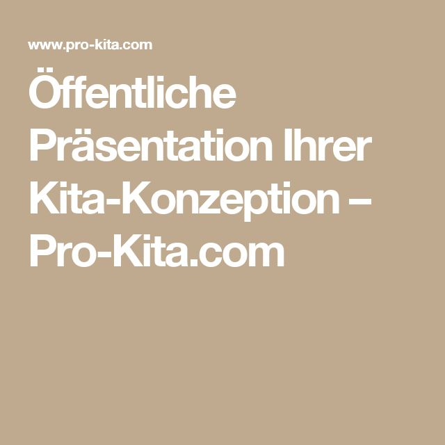 Öffentliche Präsentation Ihrer Kita-Konzeption – Pro-Kita.com