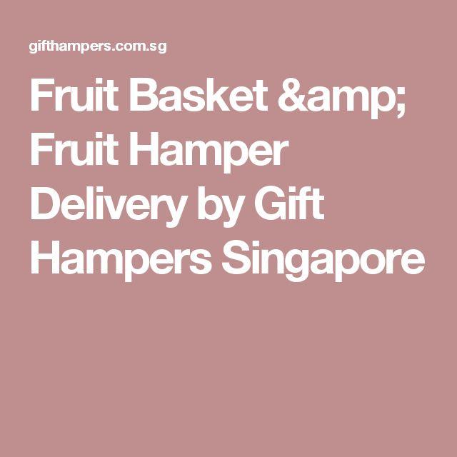 Fruit Basket & Fruit Hamper Delivery by Gift Hampers Singapore