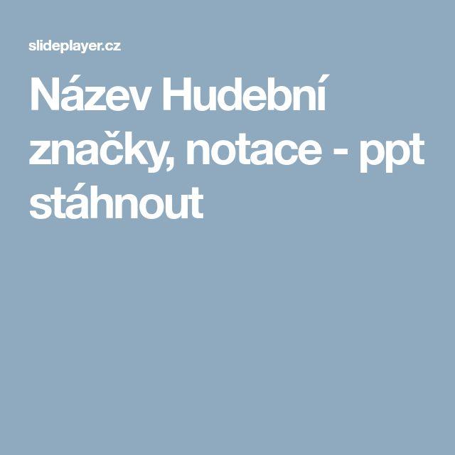 Název Hudební značky, notace - ppt stáhnout