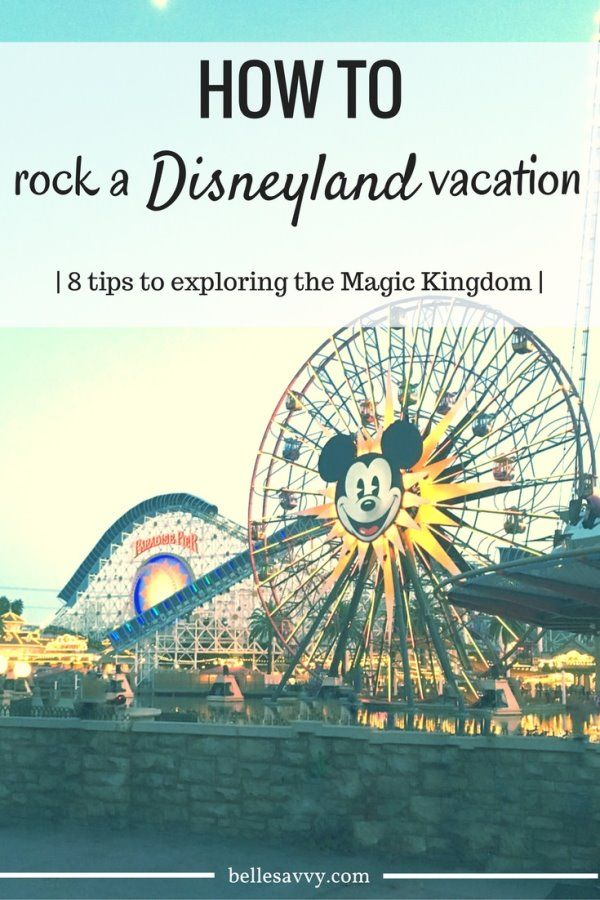 Rock your Disneyland vacation with 8 tips to help you move through the park faster and get the most from your vacation | BelleSavvy