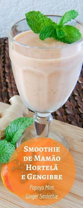 Papaya Mint Ginger Smoothie - Smoothie de Mamão, Hortelã e Gengibre | Inglês Gourmet