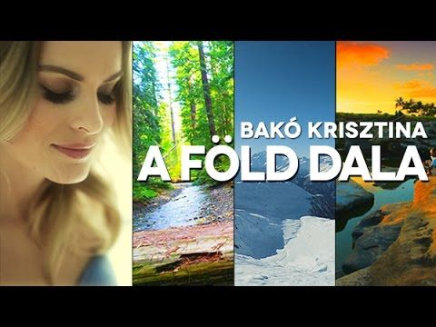 BAKÓ KRISZTINA - A FÖLD DALA (OFFICIAL VIDEO)
