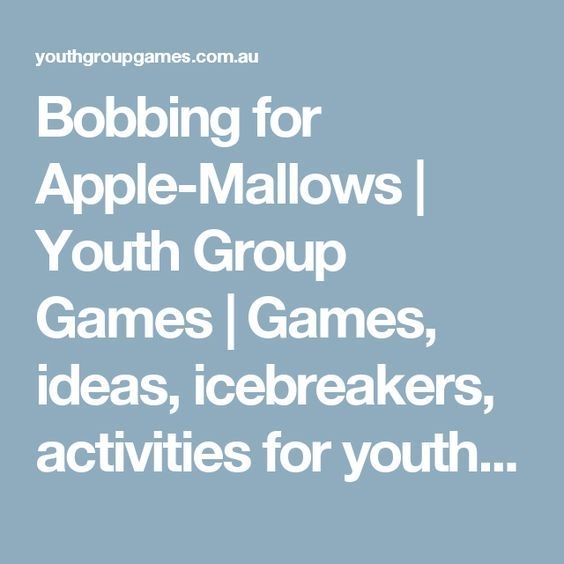 Bobbing for Apple-Mallows   Youth Group Games   Games, ideas, icebreakers, activities for youth groups, youth ministry and churches.