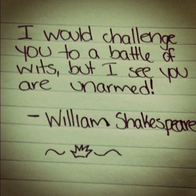 Shakespeare came up with all the best insults.
