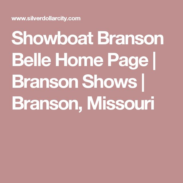 Showboat Branson Belle Home Page | Branson Shows | Branson, Missouri