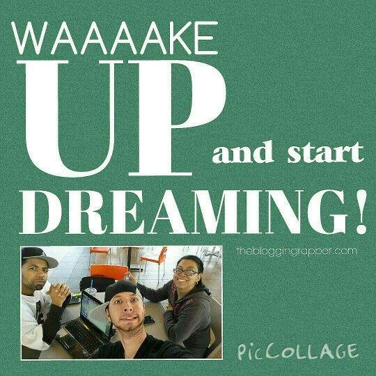Wake up and start dreaming!!! thebloggingrapper.com #dreaming #motivation #Inspiration #likeforlike #like4like #follow4folow #followforfollow