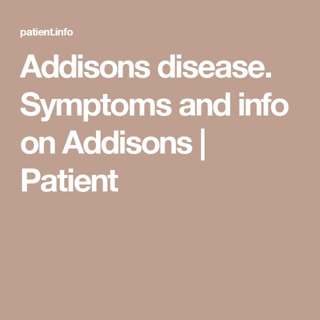 Addisons disease. Symptoms and info on Addisons | Patient