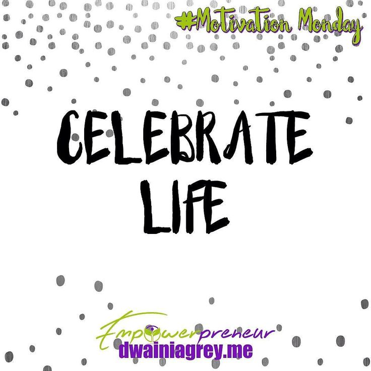 Celebrate Life - as we come to the end of 2016 looking back on the year I had some highs a lot of lows some very low lows. But I have to thank god I am alive and breathing and here to see another year. So as I welcome 2017 I am celebrating life. #celebratelife #affirmation #mondaymotivation #motivationmonday #motivation
