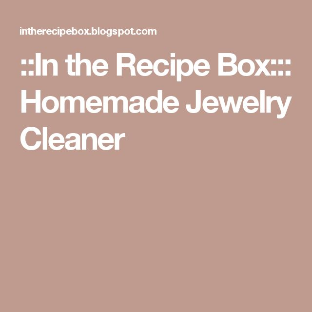 ::In the Recipe Box::: Homemade Jewelry Cleaner