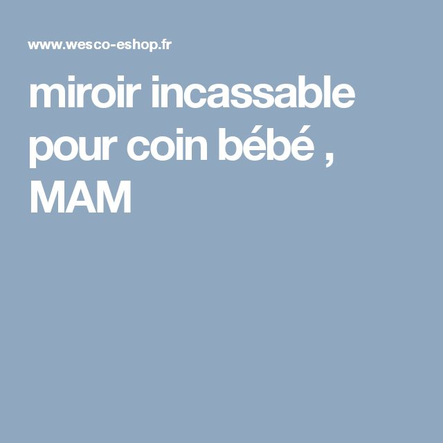 miroir incassable pour coin bébé , MAM