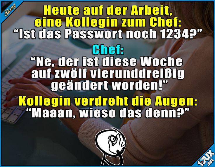 Das neue Passwort ist viel schwieriger zu merken!  #Büro #Arbeit #Sprüche #peinlich #lustigeSprüche #Jodel #Humor #lustigeBilder #SpruchdesTages