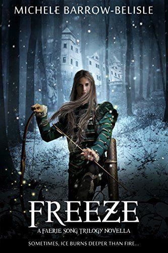 Freeze (Faerie Song Saga Book 3) by Michele Barrow-Belisle https://www.amazon.com/dp/B01LC2HIDG/ref=cm_sw_r_pi_dp_x_p53aybR7C77P4