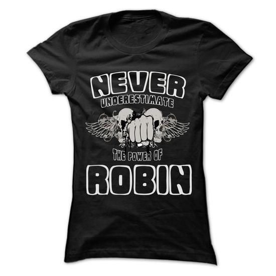 Never Underestimate The Power Of ROBIN T-Shirts, Hoodies, Sweatshirts, Tee Shirts (22.25$ ==► Shopping Now!)