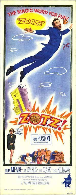 Zotz! (1962) Stars: Tom Poston, Julia Meade, Jim Backus, Fred Clark, Cecil Kellaway ~  Director: William Castle