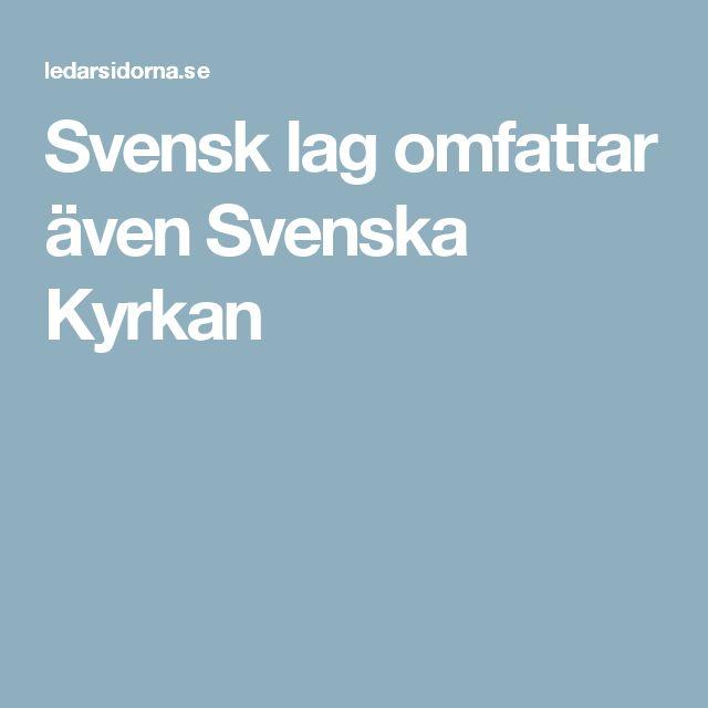 Svensk lag omfattar även Svenska Kyrkan