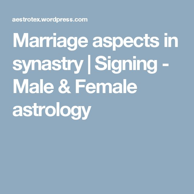Synastry and marriage aspects | >> Astrology 101 << | Relationship