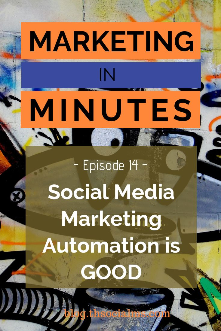Social Media Marketing Automation is GOOD – Podcast Episode