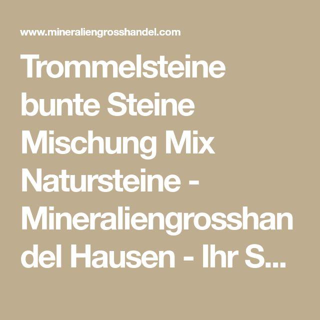 Trommelsteine bunte Steine Mischung Mix Natursteine - Mineraliengrosshandel Hausen - Ihr Shop für Edle Steine