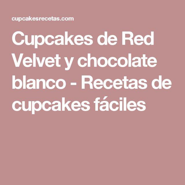 Cupcakes de Red Velvet y chocolate blanco - Recetas de cupcakes fáciles