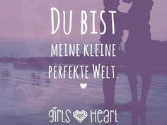 Du bist meine kleine perfekte Welt.
