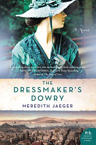 The Dressmaker's Dowry: A Novel by Meredith Jaeger https://www.amazon.com/dp/0062469835/ref=cm_sw_r_pi_dp_x_aJlJyb0BWPDES