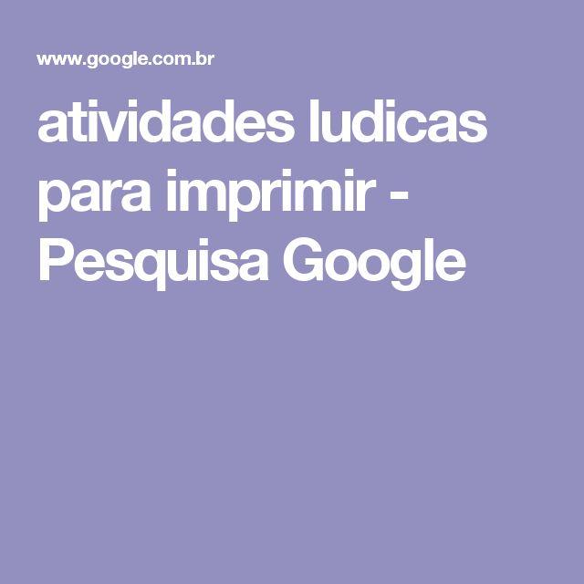 atividades ludicas para imprimir - Pesquisa Google