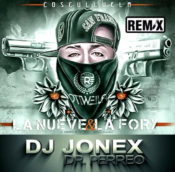 Cosculluela   La nueve y la Fory   ( Remix )  By: Dj Jonex