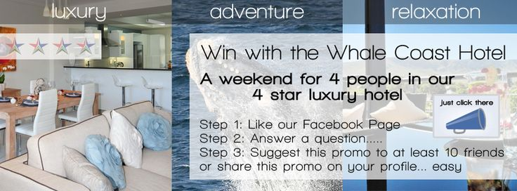 Last chance to WIN a WEEKEND for 4 People! @Whale Coast Hotel