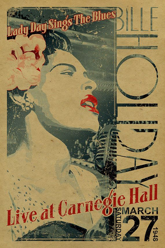 12x18 on 65# cover weight stock letter press style print A tribute the amazing Billie Holiday. Holiday had a seminal influence on jazz and pop singing. Her vocal style, strongly inspired by jazz instrumentalists, pioneered a new way of manipulating phrasing and tempo. Billie made her debut performance as a headliner at Carnegie Hall on March 27 1948. Holiday played Carnegie Hall to a sold-out crowd. There were 2,700 tickets sold in advance, a record at the time for the venue. $ 23.00