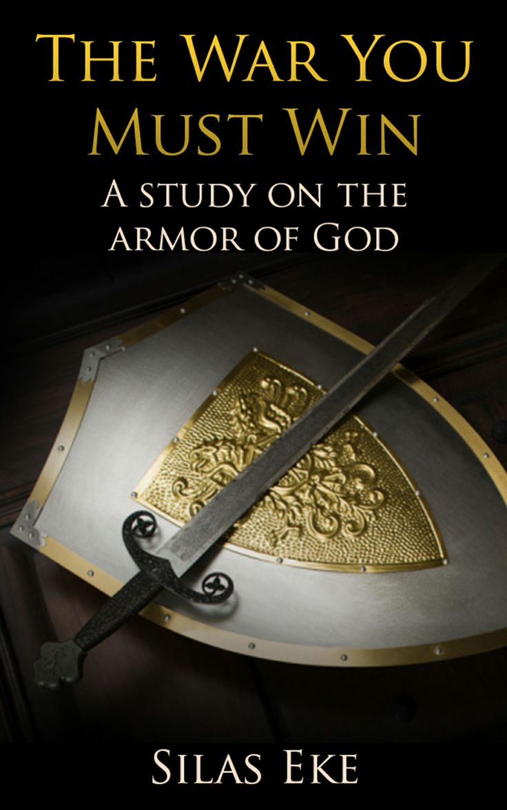 The War You Must Win: A study on the Armor of God. Available on Kindle for $1.99