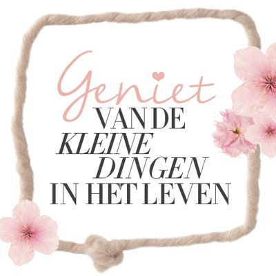 #quote #geniet #kleinedingen