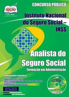 Apostila Concurso Instituto Nacional do Seguro Social - INSS / 2013: - Cargo: ANALISTA DO SEGURO SOCIAL - Especialização Formação em Administração