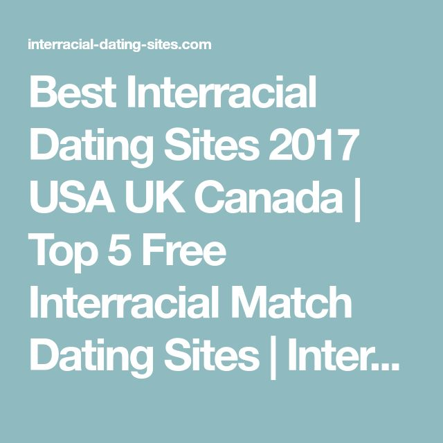 Best Interracial Dating Sites 2017 USA UK Canada | Top 5 Free Interracial Match Dating Sites | Interracial Match | Interracial Marriage | Mixed race