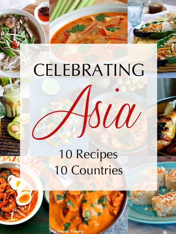 Celebrating Asian Cuisine with 10 Recipes from 10 Countries