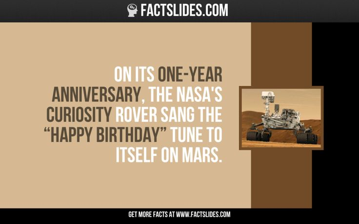 "On its one-year anniversary, the NASA's Curiosity Rover sang the ""Happy Birthday"" tune to itself on Mars."