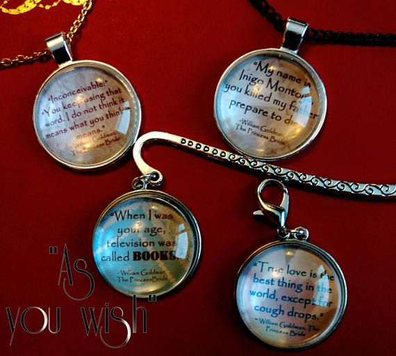 Hey, I found this really awesome Etsy listing at https://www.etsy.com/listing/511429870/princess-bride-quote-necklaces-pendants