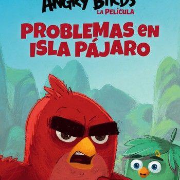 Problemas en Isla Pájaro (Angry Birds 2)
