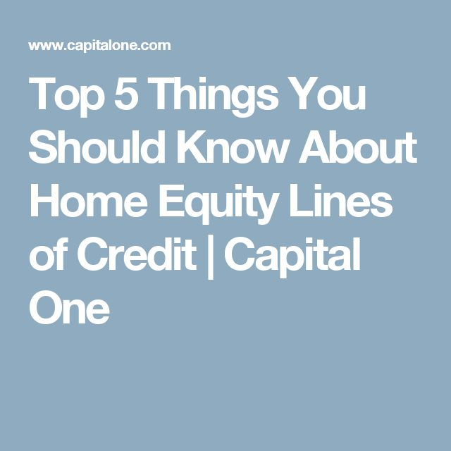 Top 5 Things You Should Know About Home Equity Lines of Credit | Capital One